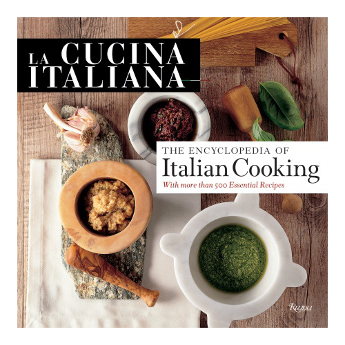 La Italian Kitchen: La Cucina Italiana Encyclopedia Of Italian Cooking